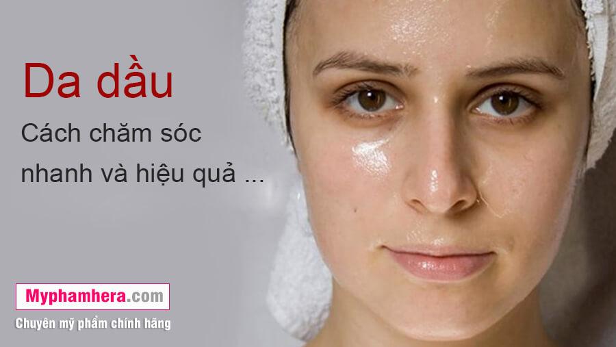 cách chăm sóc da nhờn dầu nhanh và hiệu quả mỹ phẩm hera