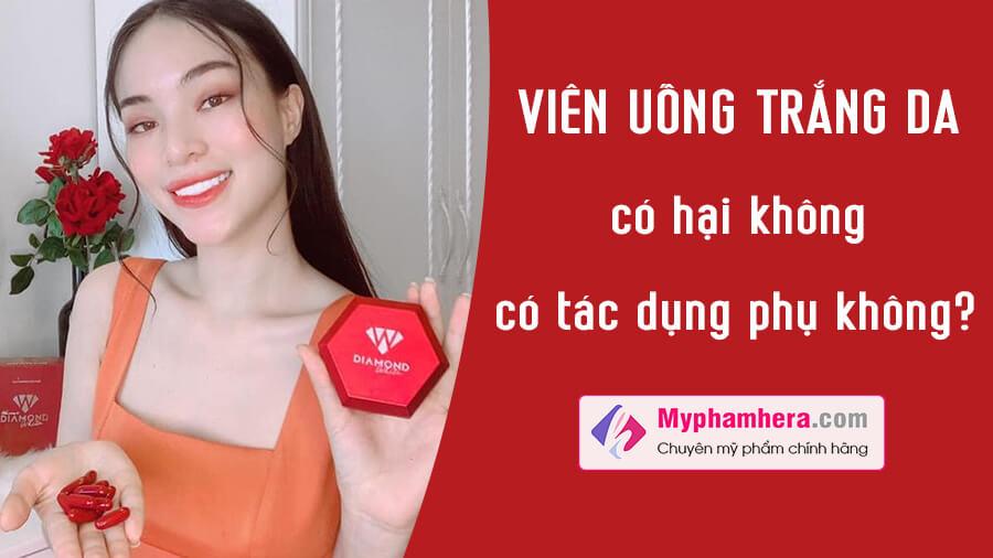 viên uống trắng da có hại không có tác dụng phụ không myphamhera.com