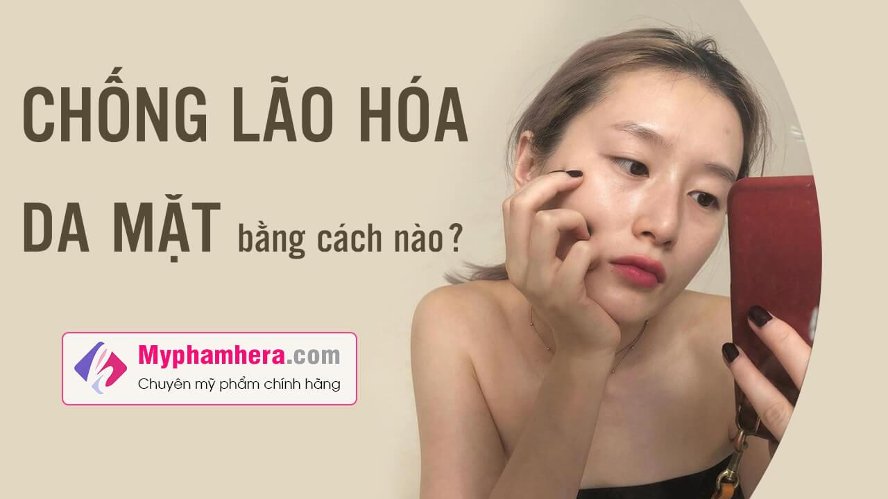 chống lão hóa da mặt bằng cách nào myphamhera.com