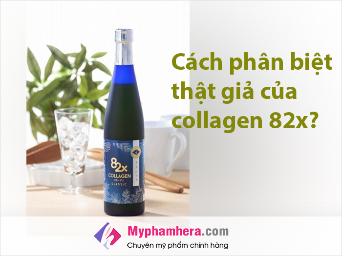 Cách phân biệt thật hay giả của Collagen 82x-myphamhera.com